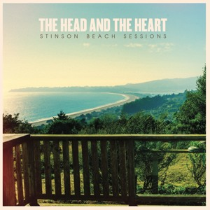 The Head & the Heart - Stinson Beach Sessions